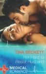 Her Hard to Resist Husband (Mills & Boon Medical) - Tina Beckett