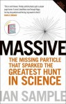 Massive: The Higgs Boson and the Greatest Hunt in Science: Updated Edition - Ian Sample