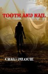 Tooth and Nail - Craig DiLouie