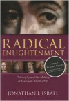 Radical Enlightenment: Philosophy and the Making of Modernity 1650-1750 - Jonathan I. Israel