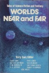 Worlds Near and Far: Nine Stories of Science Fiction & Fantasy - Terry Carr