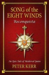 Song of the Eight Winds: Reconquista - Peter Kerr
