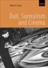 Dalí, Surrealism and Cinema - Elliott H. King