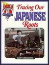 Tracing Our Japanese Roots - Miriam Sagan