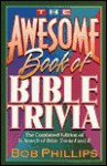 The Awesome Book of Bible Trivia - Bob Phillips