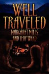 Well Traveled - Margaret Mills, Tedy Ward