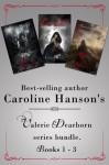 The Valerie Dearborn Trilogy - Caroline Hanson