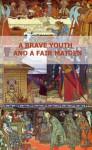 A Brave Youth And A Fair Maiden. English/Russian Bilingual Edition - Aleksandr Afanasyev, Ivan Bilibin, Irina Lobatcheva, Amanda Bosworth