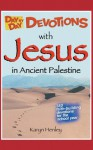 Day by Day Devotions with Jesus in Ancient Palestine - Karyn Henley