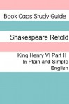 King Henry VI: Part Two In Plain and Simple English (A Modern Translation and the Original Version) (Classics Retold) - BookCaps, William Shakespeare