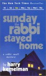 Sunday the Rabbi Stayed Home - Harry Kemelman