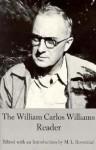 The William Carlos Williams Reader - William Carlos Williams, Macha Louis Rosenthal