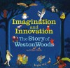 The Story Of Weston Woods (Imagination And Innovation) - John Cech