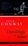 Unwillingly to School - Peter Conway