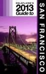 Delaplaine's 2013 Guide to San Francisco - Andrew Delaplaine