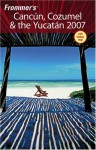 Frommer's Cancun, Cozumel & the Yucatan 2007 - David Baird, Lynne Bairstow
