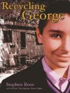 Recycling George - Stephen Roos