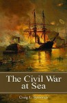 The Civil War at Sea (Reflections on the Civil War Era) - Craig L. Symonds