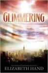 Glimmering - Elizabeth Hand, Kim Stanley Robinson