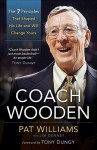 Coach Wooden: The 7 Principles That Shaped His Life and Will Change Yours - Pat Williams, James Denney