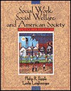 Social Work, Social Welfare, and American Society - Philip R. Popple, Leslie Leighninger