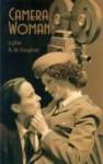 Camera, Woman - R.M. Vaughan