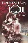 Flappers, Flasks and Foul Play (A Jazz Age Mystery #1) - Ellen Mansoor Collier