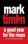A Good Year for the Roses (Nick Sharman) - Mark Timlin