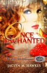 Once Enchanted A love story (Rockland Ranch Series) - Jaclyn M. Hawkes