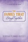 The Family That Stays Together - Deborah Plummer Bussey