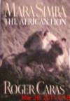 Mara Simba: The African Lion - Roger A. Caras
