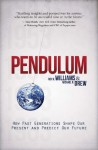 Pendulum: How Past Generations Shape Our Present and Predict Our Future - Roy H. Williams, Michael R. Drew