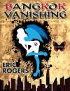 Bangkok Vanishing - Eric Rogers