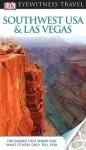 DK Eyewitness Travel Guide: Southwest USA & Las Vegas - DK Publishing, Randa Bishop, Donna Dailey