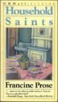 Household Saints - Francine Prose