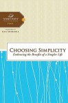 Choosing Simplicity: Embracing the Benefits of a Simpler Life - Margaret Feinberg