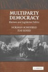 Multiparty Democracy: Elections and Legislative Politics - Norman Schofield, Itai Sened