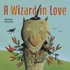 A Wizard in Love - Mireille Levert, Marie Lafrance