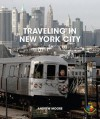 Traveling in New York City - Andrew Moore