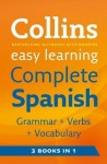 Collins Easy Learning Complete Spanish Grammar, Verbs and Vocabulary (3 books in 1) (Collins Easy Learning) by Collins First edition (2009) - Wilkie Collins