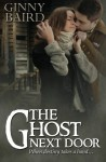 The Ghost Next Door (A Love Story) - Ginny Baird