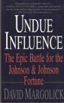 Undue Influence: The Epic Battle for the Johnson & Johnson Fortune - David Margolick