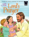 Arch-The Lord's Prayer; Teach Children about the Lord's Prayer; Matthew 6: 9-14 (Arch Books) - Robert Baden, Arch Books, Kathy Mitter