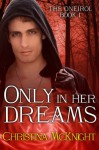 Only In Her Dreams (The Oneroi, # 1) - Christina McKnight