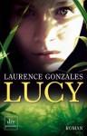 Lucy: Roman - Laurence Gonzales, Britta Mümmler