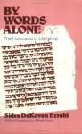 By Words Alone: The Holocaust in Literature - Sidra DeKoven Ezrahi, Alfred Kazin