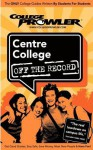 Centre College (College Prowler) - College Prowler, Alexandra R. Chase