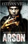 Arson (Arson #1) - Estevan Vega
