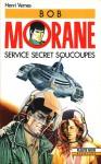 Service Secret Soucoupes - Henri Vernes, Coria