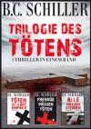 Trilogie des Tötens - X-Mas Edition - 3 Tony Braun Thriller (German Edition) - B.C. Schiller